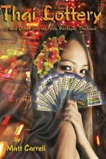 Thai Lottery... and Other Stories from Pattaya, Thailand: By Carrell, Matt