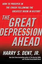 The Great Depression Ahead: How to Prosper in the Crash... by Dent, Harry S, Jr.