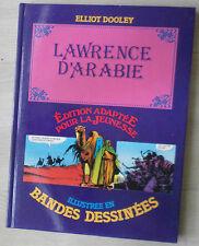 BD de collection   texte LAWRENCE d'Arabie Edition adaptée pour la jeunesse