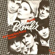 "Blondie Atomic, Die Young Stay Pretty ,Heroes (live) Dutch 12"""