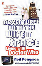 Adventures With the Wife in Space: Living With Doctor Who, New, Perryman, Neil B