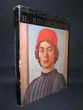 Il Rinascimento . Storia e arte dell'età d'oro italiana - Feltrinelli 1961