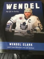 Wendel Clark 'My Life in Hockey' Hardcover – 2009 TORONTO MAPLE LEAFS ENFOCER