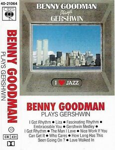 Benny Goodman Benny Goodman Plays Gershwin CASSETTE ALBUM JAZZ I Love Jazz Swing
