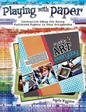 Playing with Paper : Innovative Ideas for Using Patterned Papers in Your (A2)