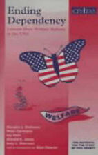 Ending Dependency : Lessons From Welfare Reform in the USA (Civil Society) by B