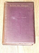 BEFORE THE THRONE  1914   MANUAL OF PRIVATE DEVOTION HOLY COMMUNION   OLD BOOK