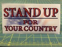 Stand Up For Your Country Decal BUY ONE, GET ONE FREE!!!
