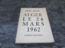 livre blanc alger le 26 mars 1962 l esprit nouveau 1962