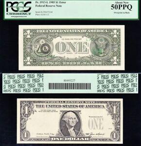 "Amazing ERROR NOTE ""Overprint on Back"" 1985 $1 San Francisco FRN PCGS 50 PPQ!"