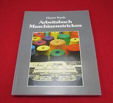 Buch -Arbeitsbuch Maschinenstricken- Arbeitsabläufe Stricktechniken Hanne Barth