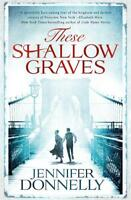 These Shallow Graves, Donnelly, Jennifer, New