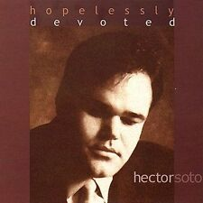 Hopelessly Devoted by Hector Soto (CD, Baywind)