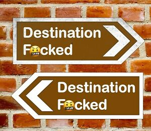 Funny Rude Destination F##ked Metal Road Sign Left Or Right  Size 283 x 98mm