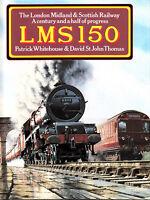 london midland & scottish railway :lms 150 .by patrick whitehouse 1995