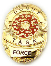 DONUT TASK FORCE Police SWAT Sheriff CIA Badge Hat Jacket Vest Tie Tac Lapel Pin