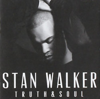 STAN WALKER Truth & Soul CD BRAND NEW