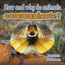 How and Why Do Animals Communicate? (All about Animals Close-Up)-ExLibrary