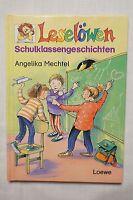 Leselöwen Lesen Lernen Schulklassengeschichten von Angelika Mechtel