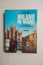 MILANO IN MANO - Lopez / Severgnini - Mursia - 1982