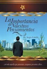 La Importancia de Nuestros Pensamientos by Sergio Cabello (2013, Hardcover)
