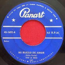 TRIO LA ROSA ~ MI RUEGO DE AMOR ~ RARE LATIN 45 CUBAN PRESS ~ PANART 1692