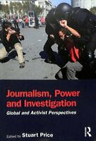 Journalism, Power and Investigation Global and Activist Perspec... 9781138743090