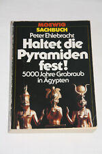 Peter Ehlebracht: Haltet die Pyramiden fest! 5000 Jahre Grabraub in Ägypten