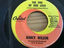 NANCY WILSON...THE END OF OUR LOVE...RARE USA ISSUE SINGLE..CAPITOL..2136