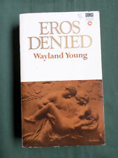 EROS DENIED ( STUDIES IN EXCLUSION) - WAYLAND YOUNG - CORGI P/BACK 1968