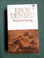 EROS DENIED ( STUDIES IN EXCLUSION) - WAYLAND YOUNG - CORGI P/BACK 1968