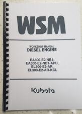 KUBOTA EA300 EL300 DIESEL ENGINE WORKSHOP MANUAL 2005 EDITION REPRINTED