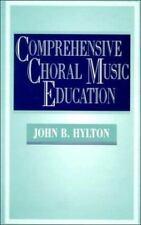 Comprehensive Choral Music Education by John Hylton