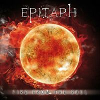 EPITAPH - FIRE FROM THE SOUL  CD NEU