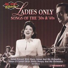 Big Band Classics Ladies Only: Songs of 30's and 40's by Various Artists (CD, Ju