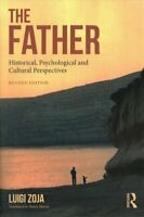 Father : Historical, Psychological and Cultural Perspectives, Paperback by Zo...