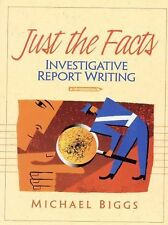 Just the Facts: Investigative Report Writing-ExLibrary
