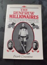 THE RENFREW MILLIONARES: THE VALLEY BOYS OF WINTER 1910 FRANK COSENTINO SIGNED
