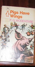 Pigs Have Wings by P G Wodehouse