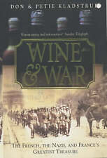 Wine and War: The French, the Nazis and France's Greatest Treasure, Donald & Pet
