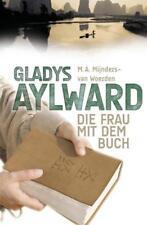 Gladys Aylward: Die Frau mit dem Buch von Mijnders-van Woerden, M A