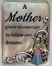 """MOTHER GIVES US COURAGE TO FOLLOW OUR DREAMS"" SILVER MAGNET/PLAQUE GIFT BOXED"
