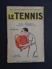 Le TENNIS par Pierre ALBARRAN illustré par ABEL-PETIT gazon terre battue 1941 ?