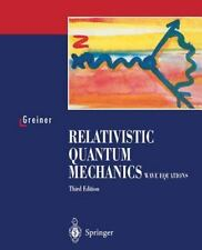 Relativistic Quantum Mechanics. Wave Equations: By Walter Greiner, W Greiner