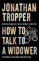 How To Talk To A Widower, Jonathan Tropper | Paperback Book | Very Good | 978075