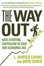 The Way Out : Kick-Starting Capitalism to Save Our Economic Ass by L. Hunter...