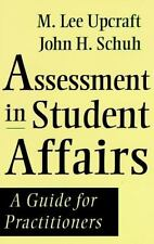 Assessment in Student Affairs : A Guide for Practitioners by M. Lee Upcraft and