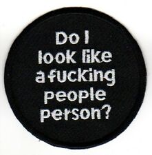 DO I LOOK LIKE A F*CKING PEOPLE PERSON IRON ON PATCH 1%er outlaw biker humor fun
