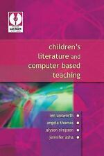 Children's Literature and Computer Based Teaching by Angela Thomas, Alyson M....