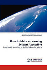 How to Make e-Learning System Accessible: Using mobile technology to facilitate